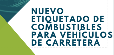 Nuevo Etiquetado de Combustibles para vehículos en carretera