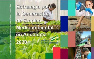 Aprobada la Estrategia para la Generación de Empleo Medioambiental 2030 en Andalucía.