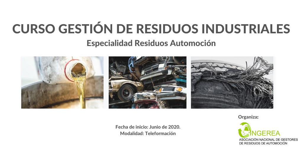 NUEVA CONVOCATORIA EN JUNIO DEL Curso ONLINE de Gestión de Residuos Industriales, Especialidad residuos de automoción