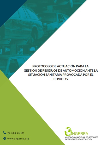ANGEREA ELABORA UN PROTOCOLO DE ACTUACIÓN PARA LAS ACTIVIDADES DE GESTIÓN DE RESIDUOS DE AUTOMOCIÓN ANTE LA SITUACIÓN SANITARIA PROVOCADA POR EL COVID-19