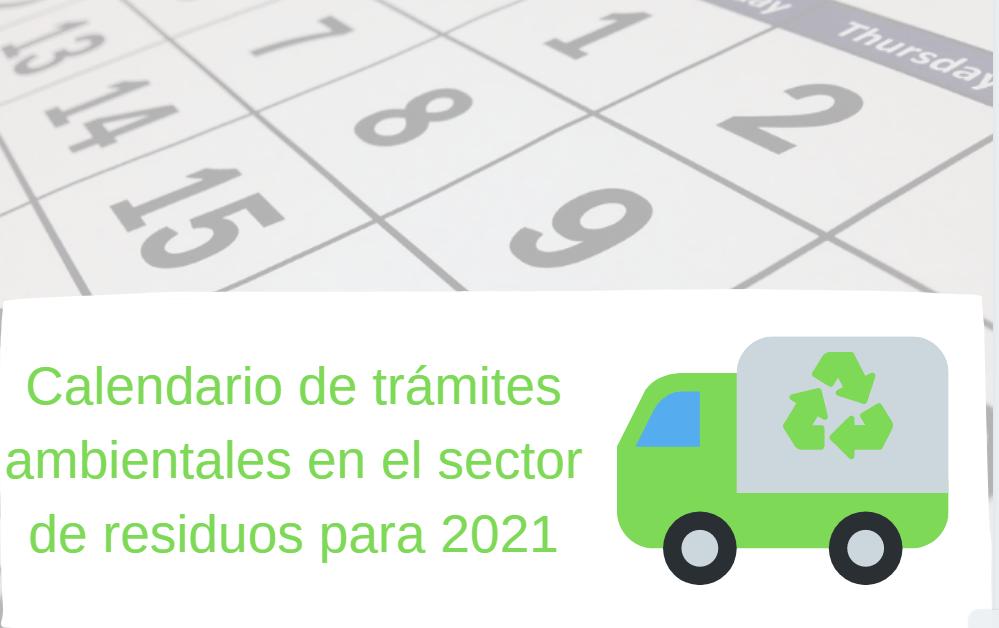 Calendario de trámites y procedimientos administrativos para 2021 en el sector residuos